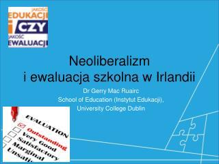 Neoliberalizm  i ewaluacja szkolna w Irlandii
