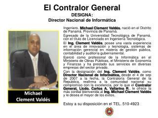 El Contralor General  DESIGNA:  Director Nacional de Informática