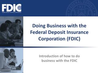 Doing Business with the Federal Deposit Insurance Corporation (FDIC)