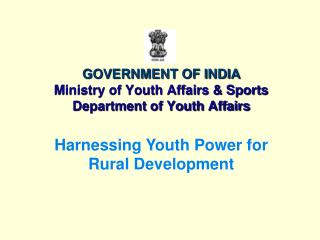 GOVERNMENT OF INDIA Ministry of Youth Affairs  Sports Department of Youth Affairs
