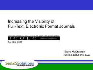 Increasing the Visibility of   Full-Text, Electronic Format Journals