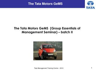 The Tata Motors GeMS  (Group Essentials of Management Seminar) – batch II