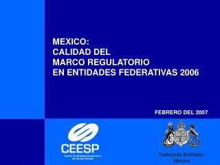 MEXICO: CALIDAD DEL  MARCO REGULATORIO EN ENTIDADES FEDERATIVAS 2006