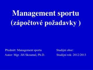 Management sportu ( zápočtové požadavky )