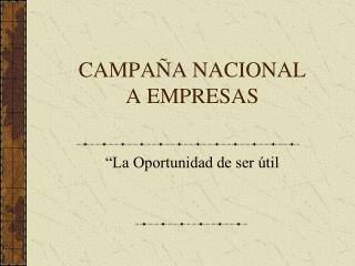 CAMPAÑA NACIONAL A EMPRESAS