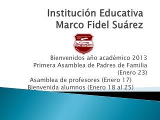 Institución Educativa  Marco Fidel Suárez