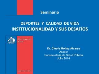 Seminario DEPORTES  Y  CALIDAD  DE VIDA INSTITUCIONALIDAD Y SUS DESAFÍOS