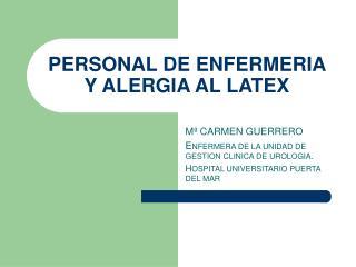 PERSONAL DE ENFERMERIA Y ALERGIA AL LATEX