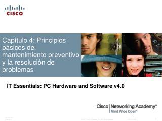 Capítulo 4: Principios básicos del mantenimiento preventivo y la resolución de problemas