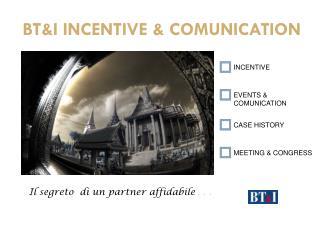 BT&I INCENTIVE & COMUNICATION