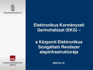 Elektronikus Kormányzati Gerinchálózat (EKG) –