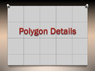 Polygon Details