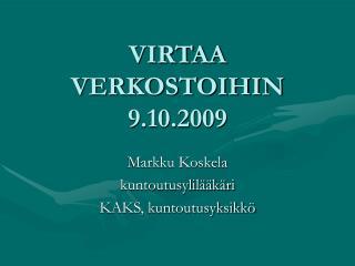 VIRTAA VERKOSTOIHIN 9.10.2009