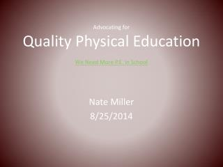 Advocating for  Quality Physical Education We Need More P.E. in School