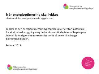 Når energioptimering skal lykkes  - ledelse af den energioptimerede byggeproces