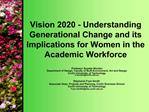 Vision 2020 - Understanding Generational Change and its Implications for Women in the Academic Workforce