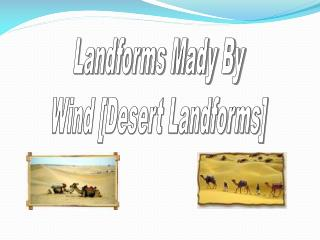 Landforms Mady By Wind [Desert Landforms]