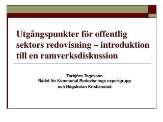 Utgångspunkter för offentlig sektors redovisning – introduktion till en ramverksdiskussion