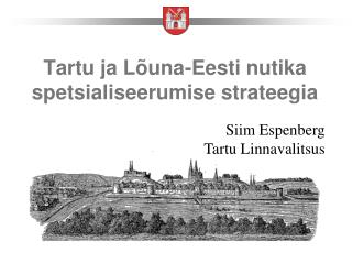 Tartu ja L�una-Eesti nutika spetsialiseerumise strateegia