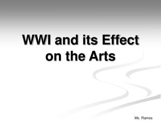WWI and its Effect on the Arts