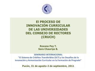 El PROCESO DE  INNOVACIÓN CURRICULAR DE LAS UNIVERSIDADES  DEL CONSEJO DE RECTORES  (CRUCH)
