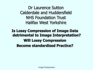 Dr Laurence Sutton Calderdale and Huddersfield NHS Foundation Trust Halifax West Yorkshire