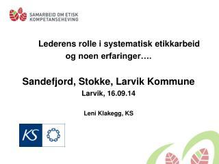 Lederens rolle i systematisk etikkarbeid og noen erfaringer….