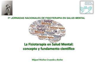 La Fisioterapia en Salud Mental: concepto y fundamento cient�fico