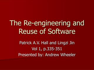 The Re-engineering and Reuse of Software