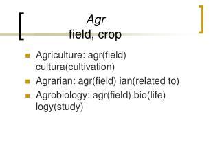 Agr field, crop