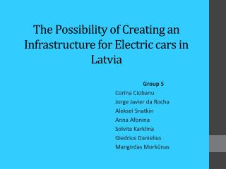 The Possibility of Creating an Infrastructure for Electric cars in Latvia