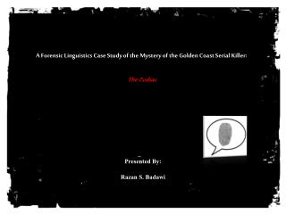 A Forensic  Linguistics  Case  Study  of the Mystery  of  the Golden Coast Serial Killer: