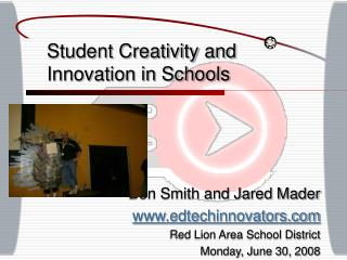 Student Creativity and Innovation in Schools