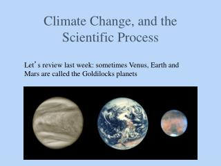 Climate Change, and the Scientific Process