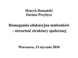 Henryk Doma?ski Dariusz Przybysz
