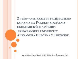 Ing. Adriana Grenčíková, PhD.; PhDr. Jana Španková, PhD.