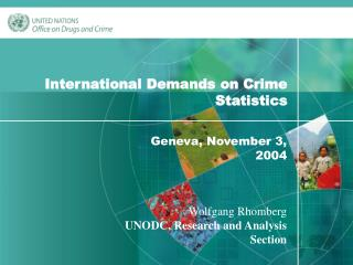 International Demands on Crime Statistics