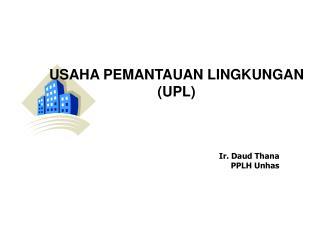 USAHA PEMANTAUAN LINGKUNGAN (UPL)