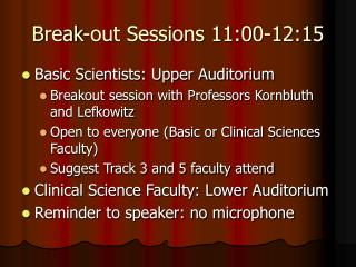 Break-out Sessions 11:00-12:15