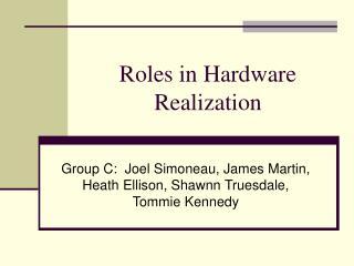 Roles in Hardware Realization
