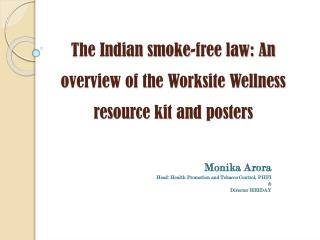 The Indian smoke-free law: An overview of the Worksite Wellness resource kit and posters