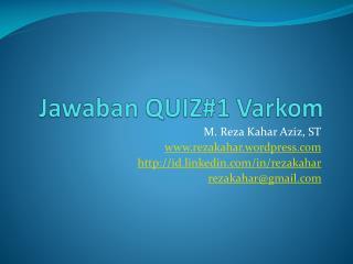 Jawaban QUIZ#1 Varkom