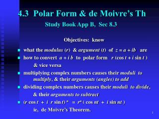 4.3  Polar Form & de Moivre's Th Study Book App B,  Sec 8.3