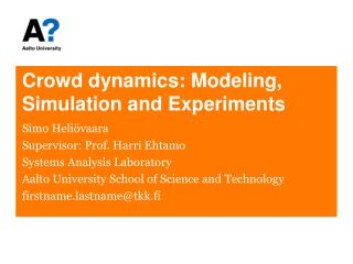 Crowd dynamics: Modeling, Simulation and Experiments