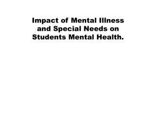 Impact of Mental Illness and Special Needs on Students Mental Health.