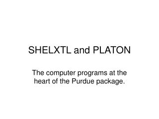 SHELXTL and PLATON
