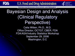 Bayesian Design and Analysis Clinical Regulatory Perspective