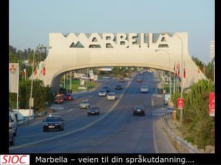 Marbella – veien til din språkutdanning….