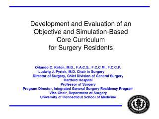 Orlando C. Kirton, M.D., F.A.C.S., F.C.C.M., F.C.C.P. Ludwig J. Pyrtek, M.D. Chair in Surgery