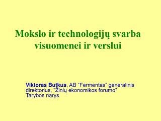 Mokslo ir technologij? svarba visuomenei ir verslui